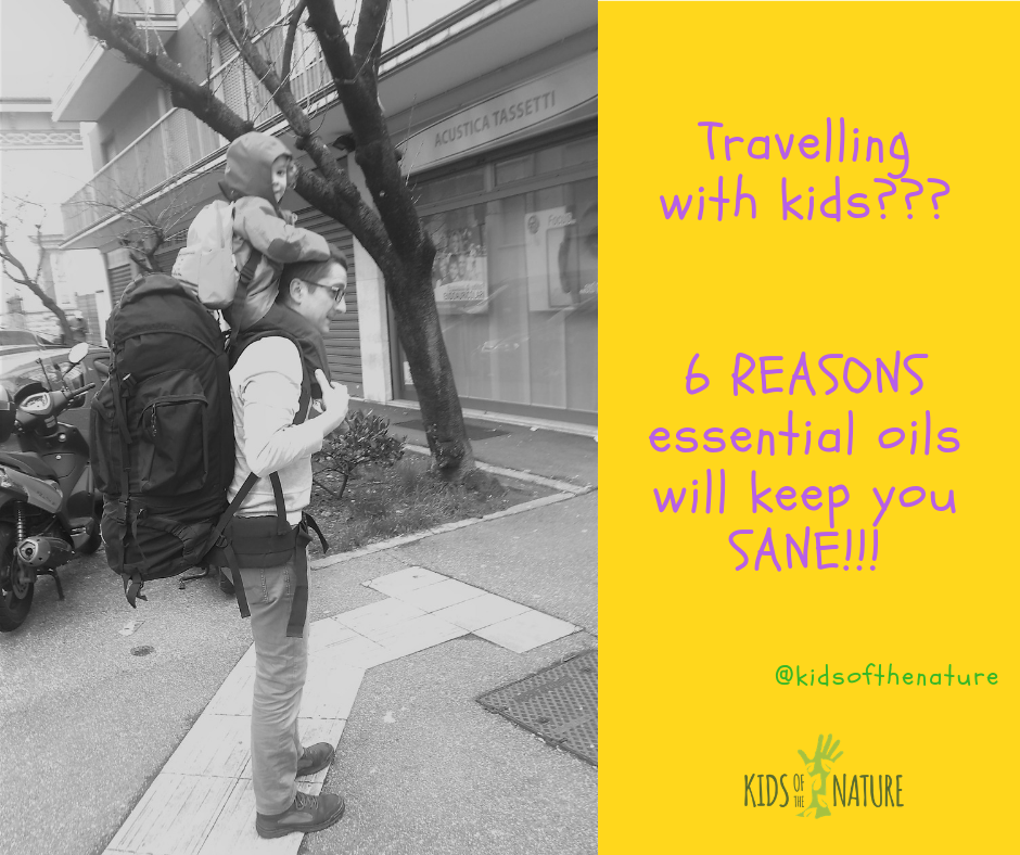 Travelling With Kids? 6 Reasons Essential Oils Will Keep You Sane