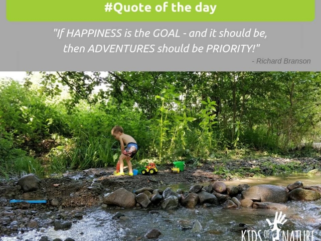 If happiness is the goal - and it should be, then adventures should be priority!