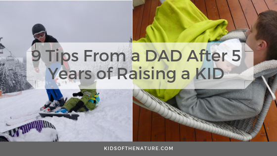 9 Tips From a Dad After 5 Years of Raising a Kid