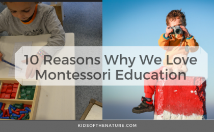10 Reasons Why We Love Montessori Education
